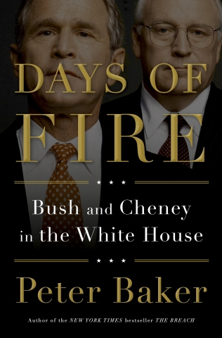 《火焰之日:布什与切尼在白宫》(Days of Fire: Bush and Cheney in the White House)。