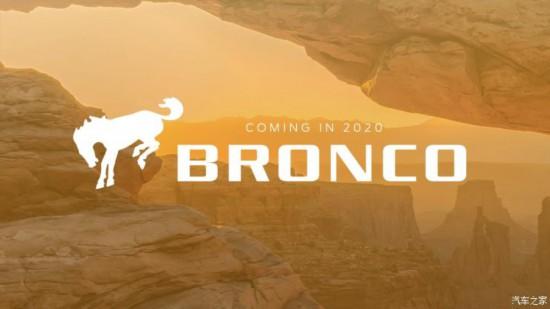 2020年回归曝福特Bronco五门版预告图
